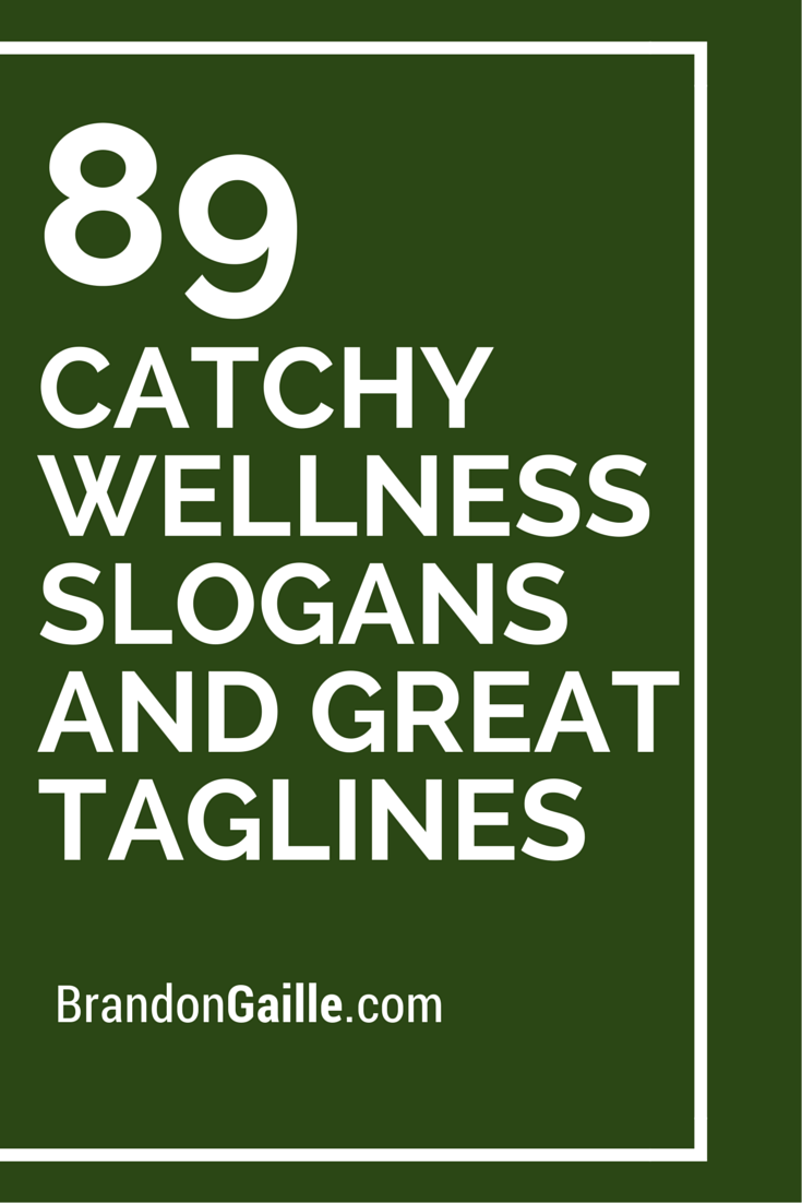 List of catchy wellness slogans and great taglines