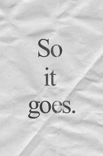 Kurt Vonnegut Slaughterhouse Five I Grieve For You Pinterest