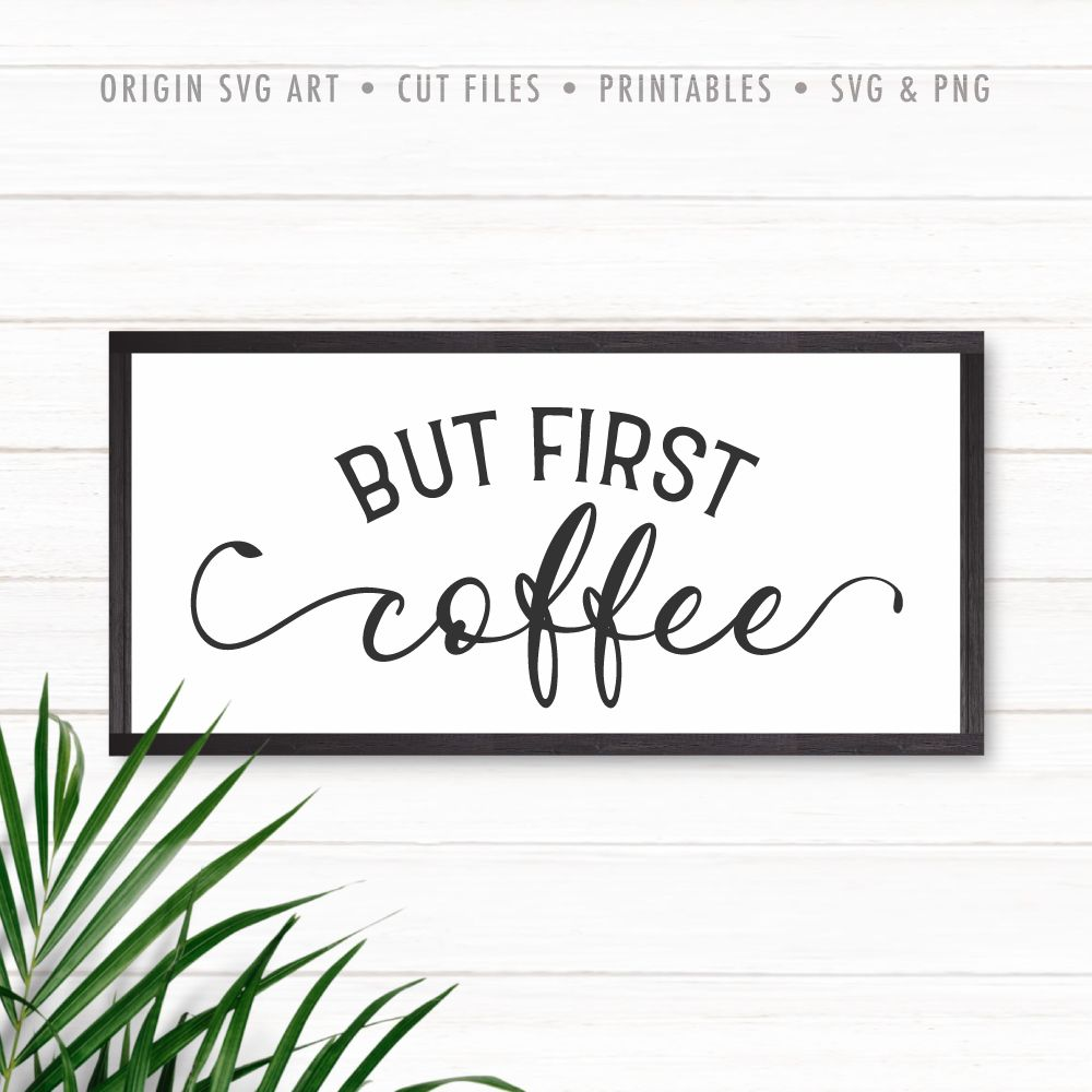 But First Coffee Svg Wall Decor Printables Coffee Bar