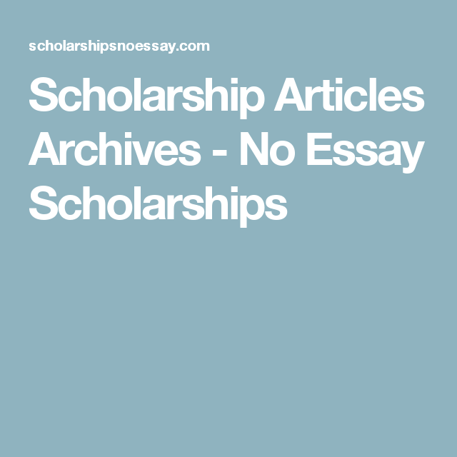 scholarship articles archives no essay scholarships diy  college scholarships · scholarship articles archives no essay scholarships