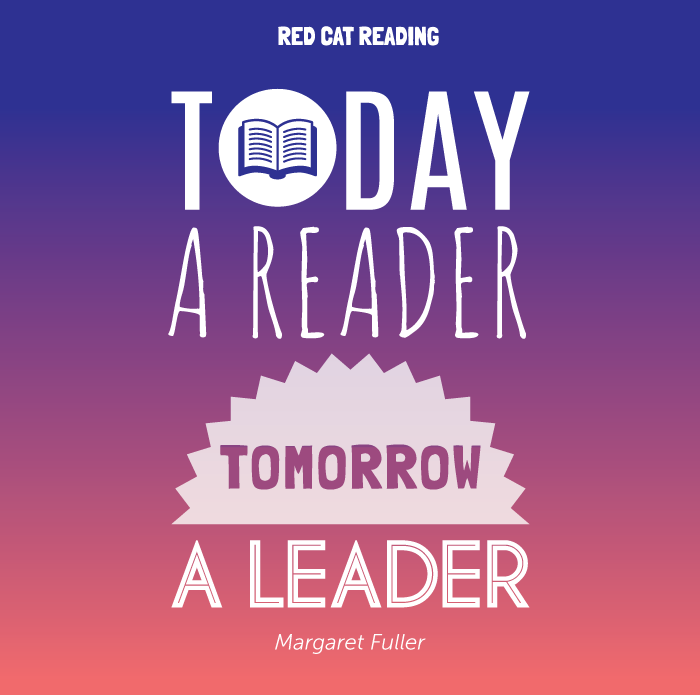 "Today a reader, tomorrow a leader"" Margaret Fuller"