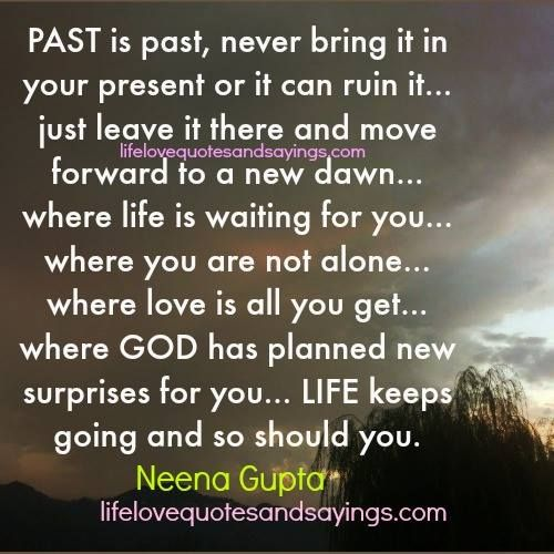 Old Age Couple Quotes: PAST Is Past, Never Bring It In Your Present Or It Can