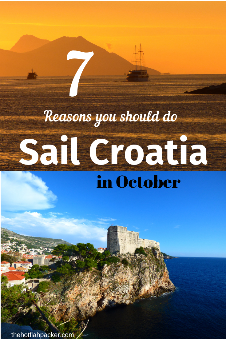 Best Time To Sail Croatia 7 Reasons Why You Should Do Sail Croatia In October Thehotflashpacker Com Sailing Croatia Sailing Trips Croatia