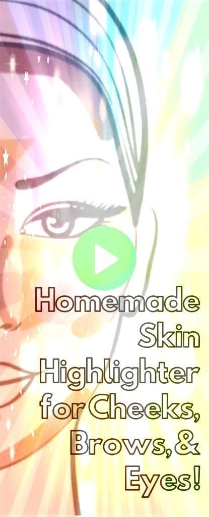 Skin Highlighter for Cheeks BrowsHomemade Skin Highlighter for Cheeks Brows Ce que la couleur de vos dit de vous  De la même que ce qui arrive avec la la coul...
