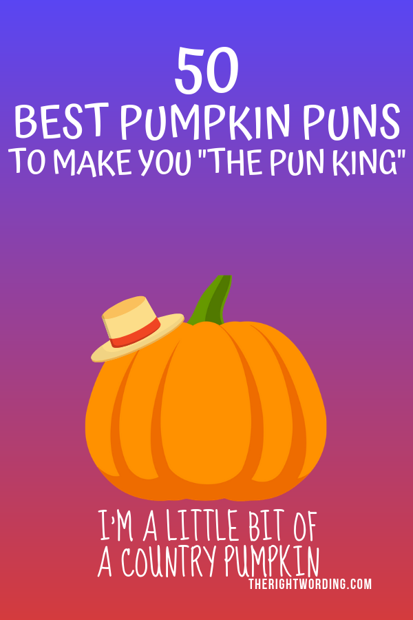 50 Best Pumpkin Puns And Quotes To Make You The Pun King Pumpkin Puns Pumpkin Quotes Best Pumpkin