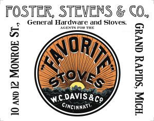 Foster, Stevens & Co. Stoves and Hardware. Favorite Stoves & Ranges