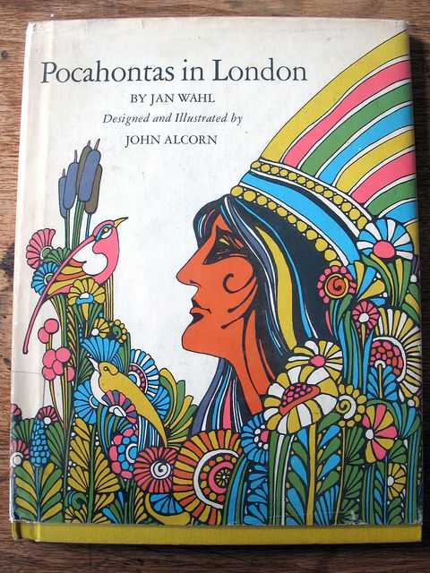 """Pocahontas in London"" written by Jam Wahl, illustrated by John Alcorn, 1967."