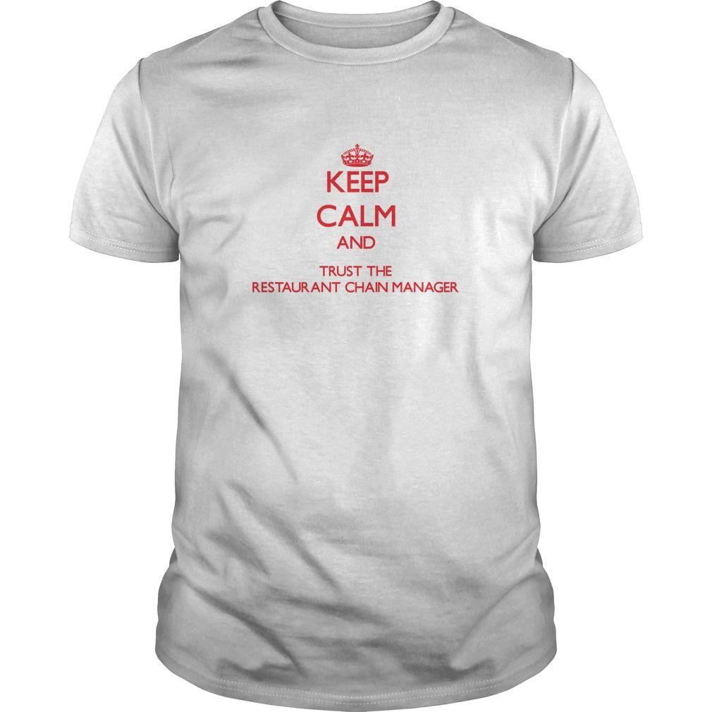 (New Tshirt Choose) Keep Calm and Trust the Restaurant Chain Manager Teeshirt this week Hoodies Tee Shirts