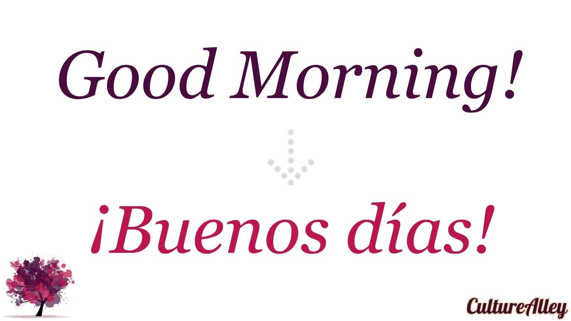 Good Morning Beautiful In Spanish Good Morning In Spanish Good Morning Beautiful Good Day In Spanish
