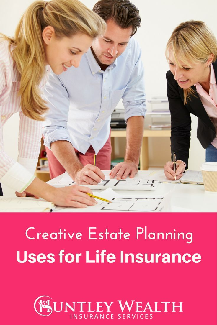 Creative estate planning tips using life insurance the