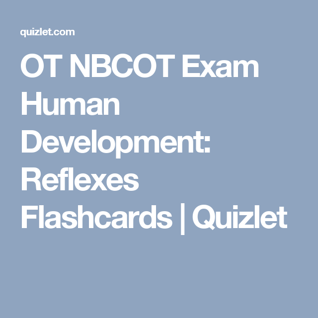 Ot Nbcot Exam Human Development Reflexes Flashcards Quizlet