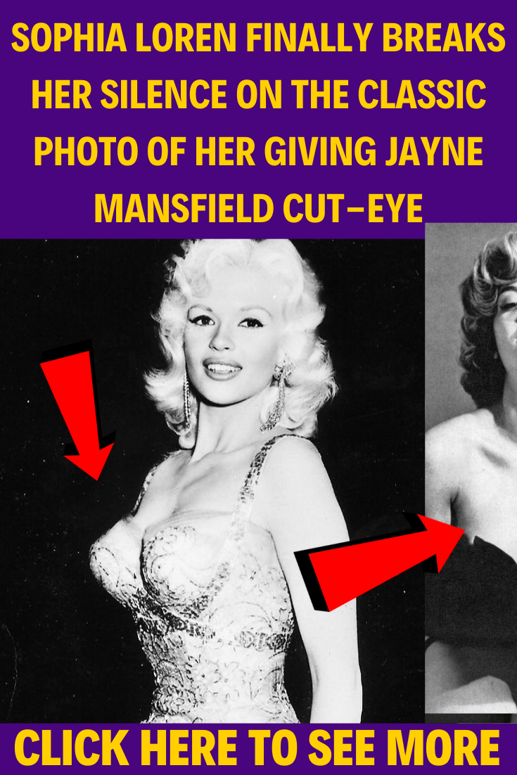 Sophia Loren Finally Breaks Her Silence on the Classic Photo of Her Giving Jayne Mansfield Cut-Eye
