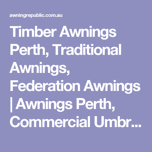 Timber Awnings Perth Traditional Awnings Federation Awnings