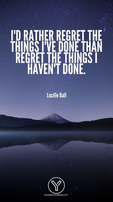 20 Quotes About Living Life To The Fullest With No Regrets Regrets