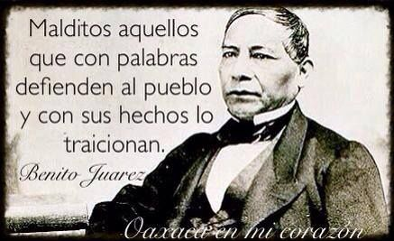 Hombre Ilustre Oaxaqueño Benito Juárez Frases Celebres