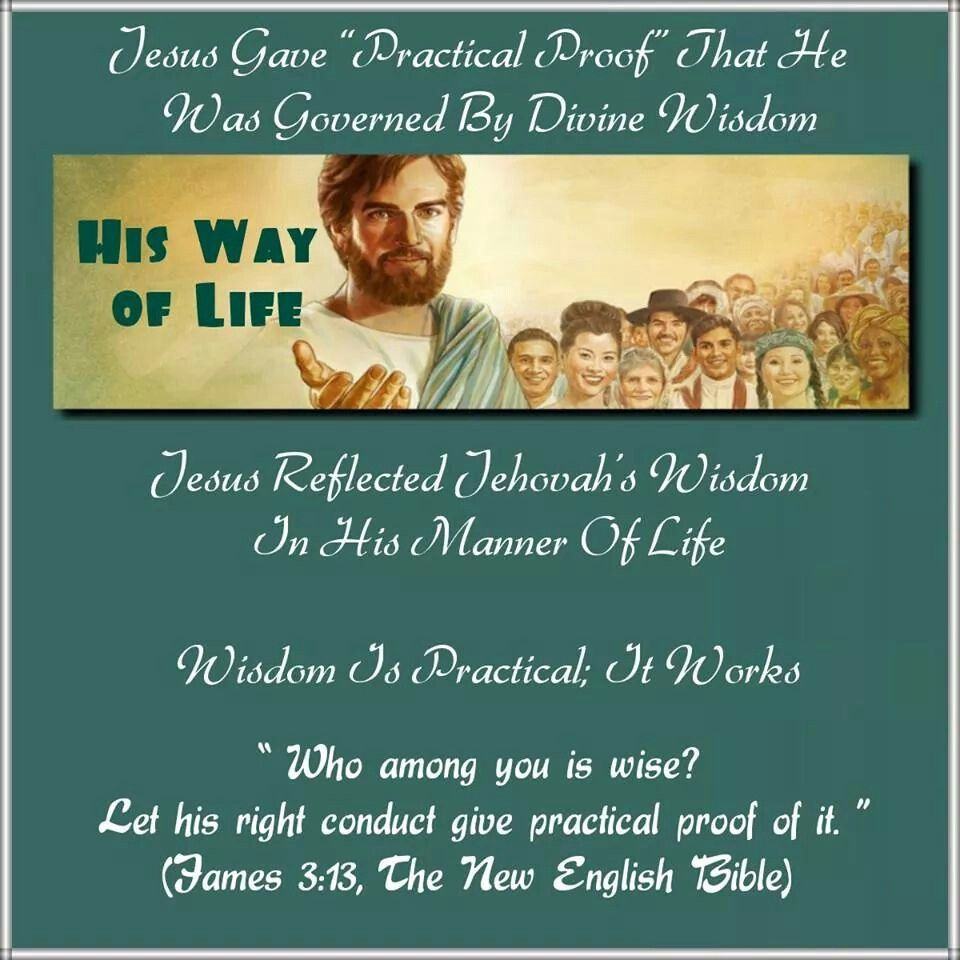 His way of life jesus gave practical proof that he