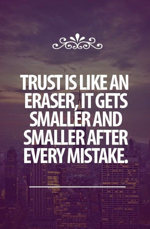 Trust Is Like An Eraser Betrayal Quotes Life Quotes Trust