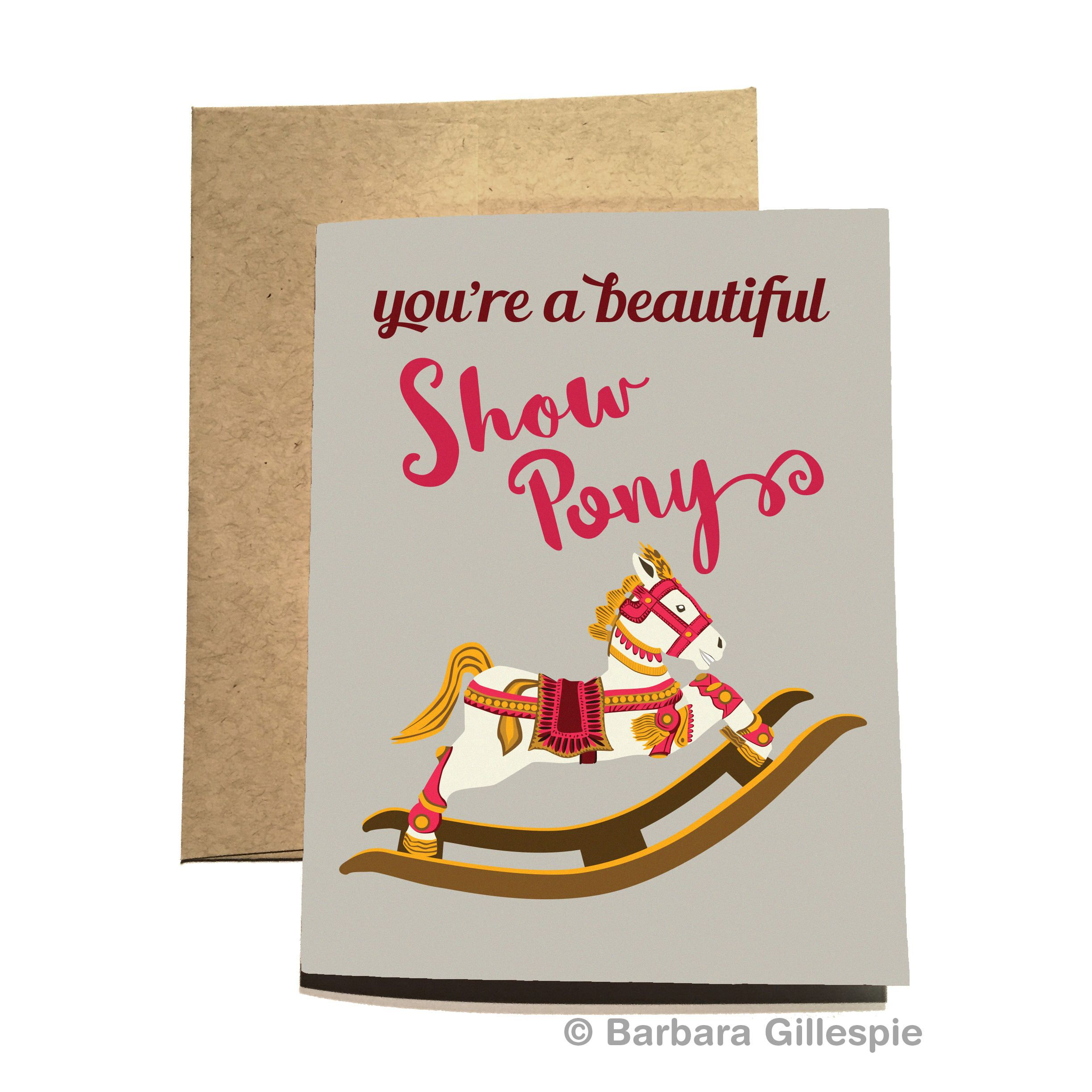 Show Pony Support Card / You're a Beautiful Show Pony