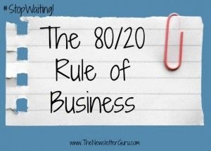 The 80/20 Rule of Business #blog