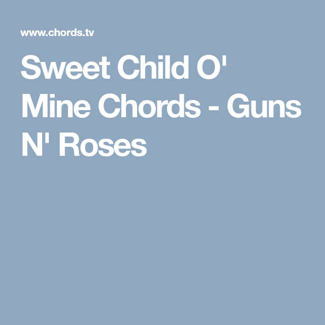 Sweet Child O Mine Chords Guns N Roses Gitarren Akkorde