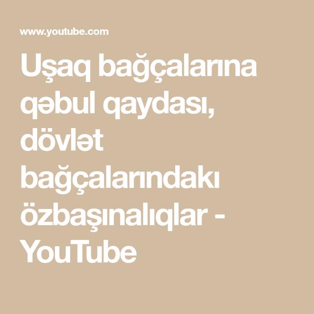 Usaq Bagcalarina Qəbul Qaydasi Dovlət Bagcalarindaki Ozbasinaliqlar Youtube Math Youtube Math Equations