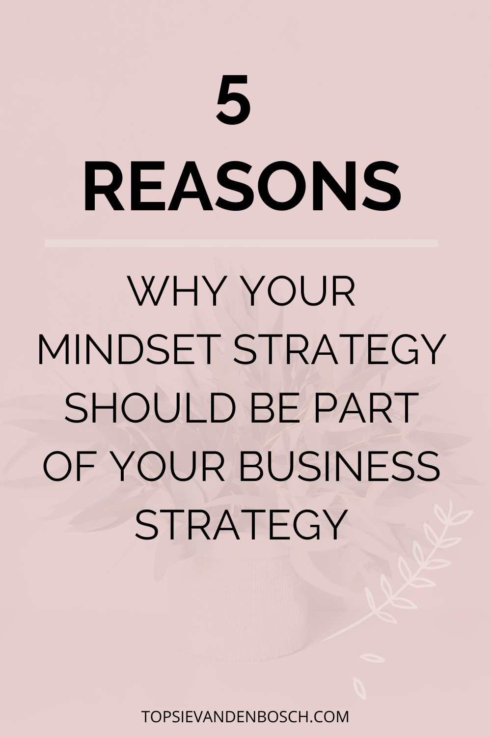 Mindset is really important when running and growing your own business. Check out these 5 reasons why your mindset strategy should be part of your business strategy. | Mindset Strategy | Personal Development | How To Grow Your Business | #mindset