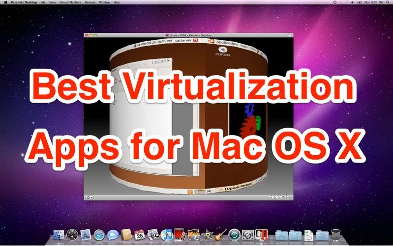 Best Virtualization Apps for Mac OS X Windows software