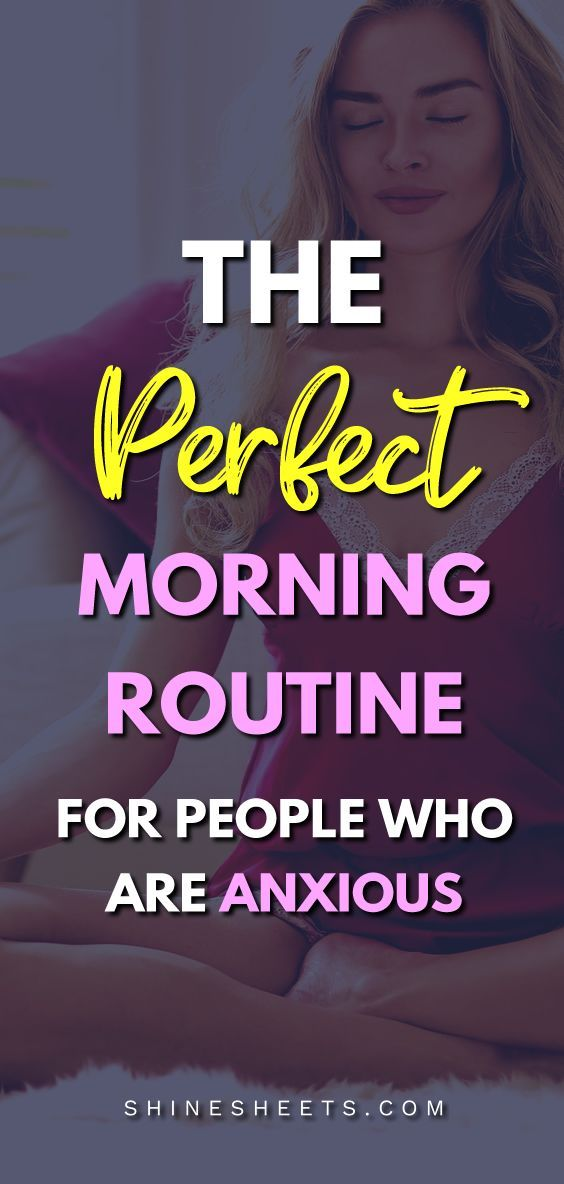 The Perfect Morning Routine For People Who Are Anxious #morningroutine