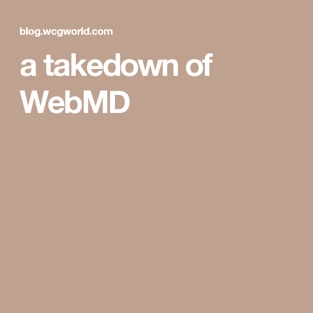 a takedown of WebMD