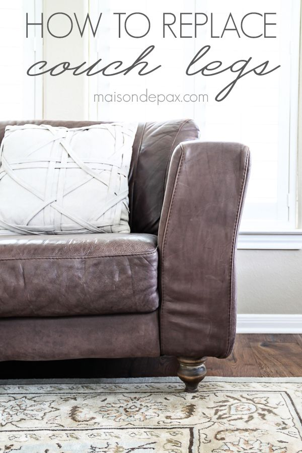 Such An Easy Update For A Couch Or Loveseat How To Replace Legs Maisondepax