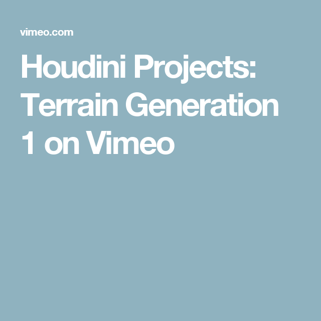 Houdini Projects: Terrain Generation 1 on Vimeo | Houdini