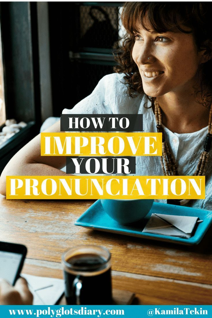 How to Improve Your Pronunciation? The Best Tips of a