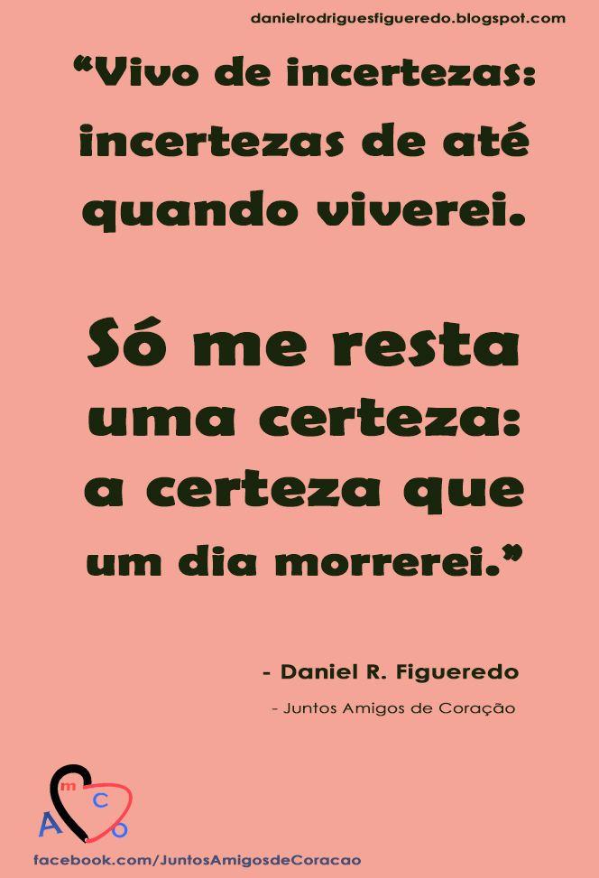 Frase AmCo 5509 DRF  -  Juntos Amigos de Coração  -    #FrasesAmCo #JuntosAmigosdeCoracao #AmigosdeCoracao  @DanielRFigueredo