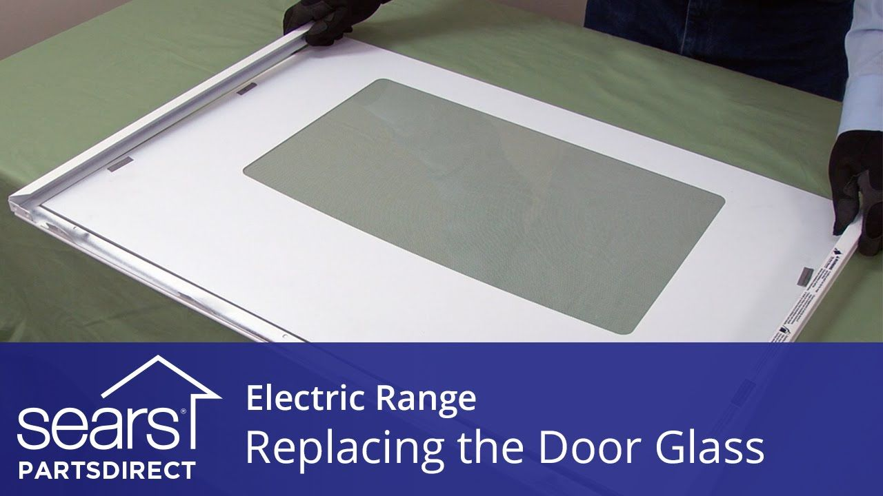 Replacing The Oven Door Glass In An Electric Range Glass Door Electric Range Doors