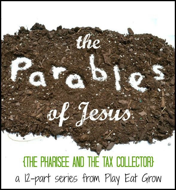 The Pharisee and the Tax Collector {Parables of Jesus Series} - Play Eat Grow