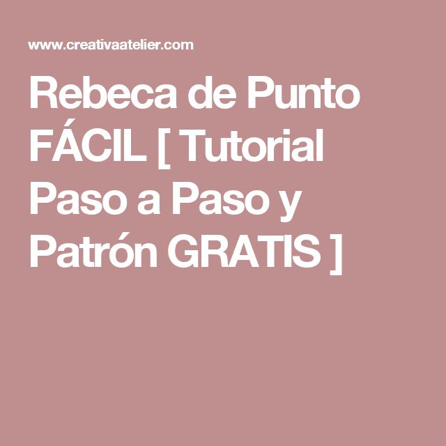 Rebeca de Punto FÁCIL [ Tutorial Paso a Paso y Patrón GRATIS ...