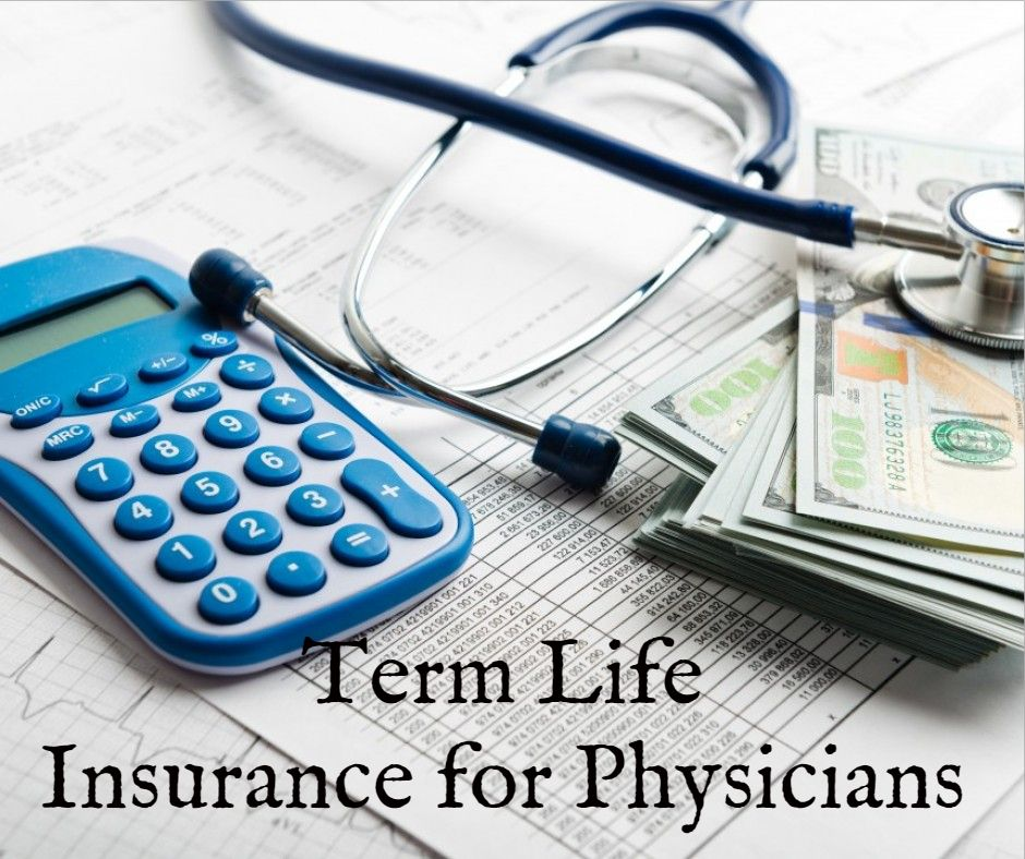 The Most Common Type Of Term Life Insurance Among Doctors