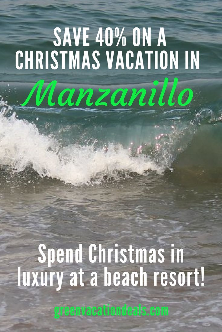 Christmas Vacation In Mexico.Save 40 On A Christmas Vacation In Manzanillo The Travel