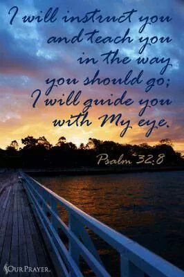 Psalms 32 8 Esv I Will Instruct You And Teach You In The Way You Should Go I Will Counsel You With My Eye Upon You Bible Psalms Psalms Scripture Verses