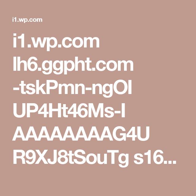 i1.wp.com lh6.ggpht.com -tskPmn-ngOI UP4Ht46Ms-I AAAAAAAAG4U R9XJ8tSouTg s1600-h 012%25255B2%25255D.jpg