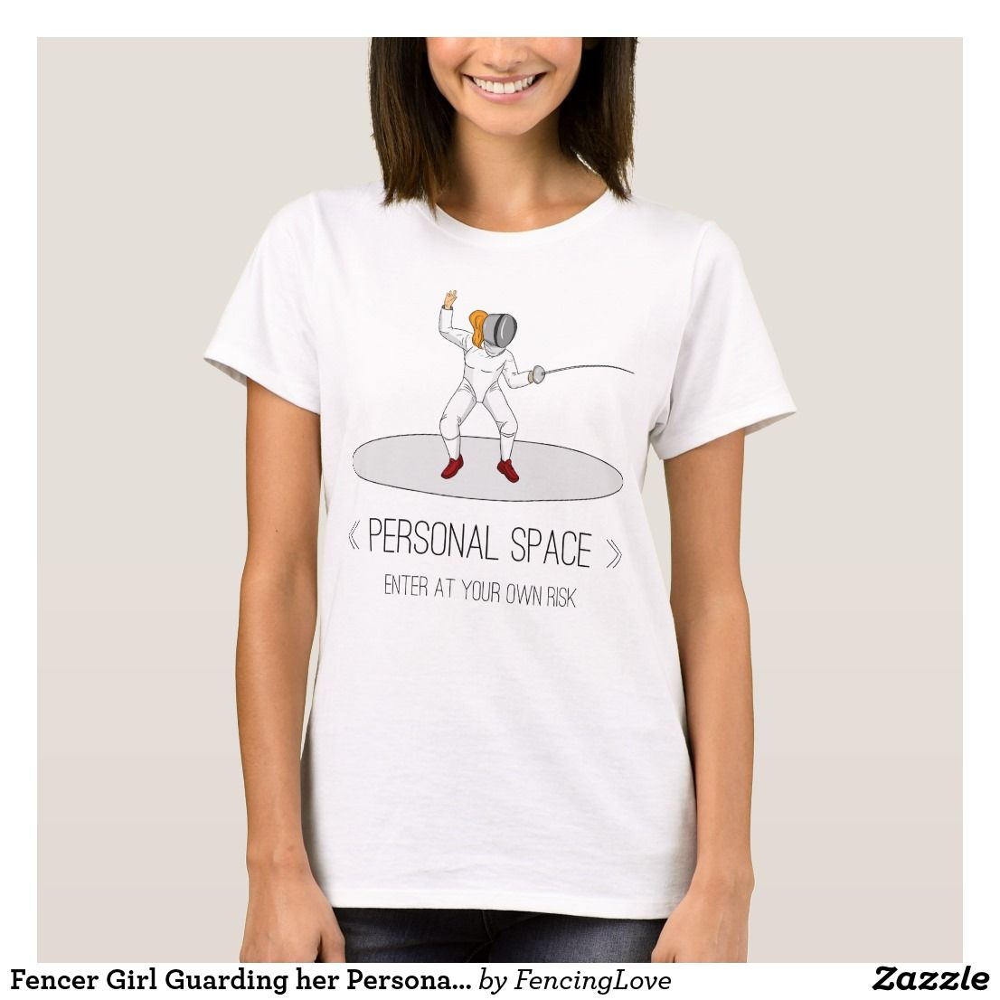 Fencer Girl Guarding Her Personal Space T Shirt