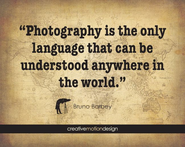 Photography Quote - E-card wwwcreativemotiondesign Quotes