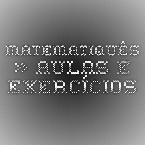 Matematiques Aulas E Exercicios Aulas Sobre Matematica Internet
