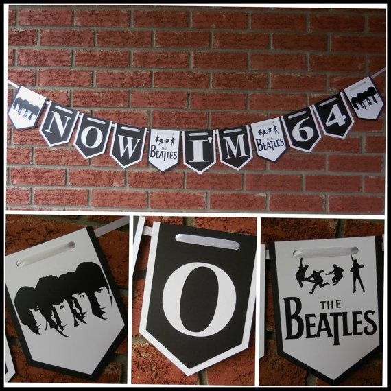 Beatles banner Now I'm 64 Birthday banner by 2inspiredcrafters