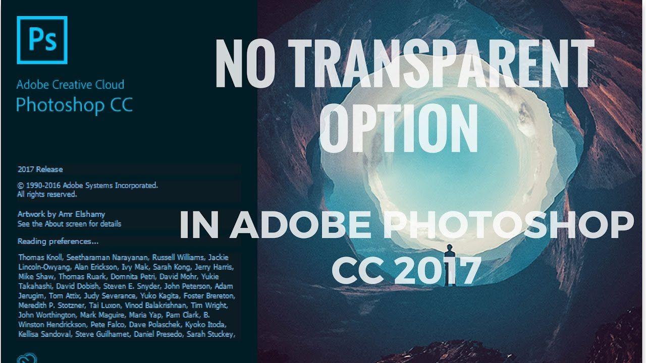 No Transparent Option In Adobe Photoshop Cc 2017 Solved Make