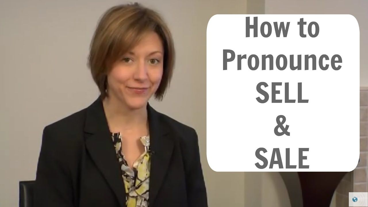How to say SELL (CELL) and SALE (SAIL) - American English