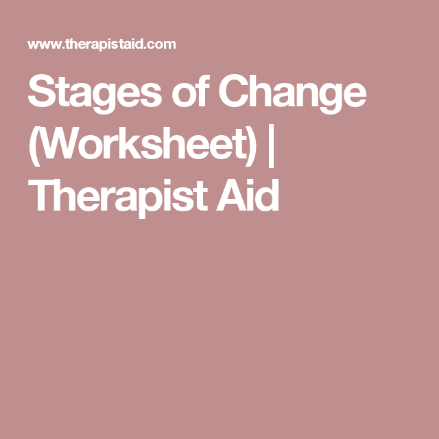 stages of change worksheet therapist aid - Stages Of Change Worksheet