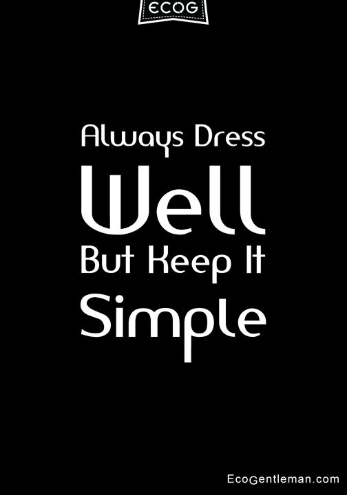 Quote About Style Black White Always Dress Well But Keep It