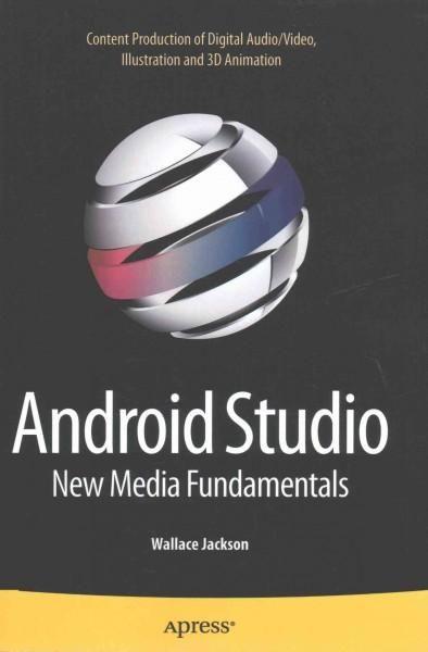 Android Studio New Media Fundamentals Content Production Of