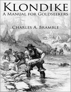 Klondike A Manual For Goldseekers By Charles Bramble Klondike Good Books This Book
